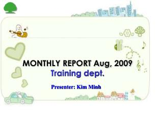 MONTHLY REPORT Aug, 2009 Training dept.