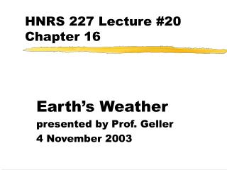 HNRS 227 Lecture #20 Chapter 16