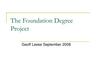 The Foundation Degree Project