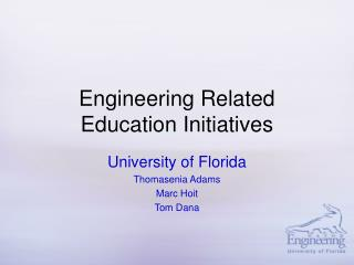 Engineering Related Education Initiatives