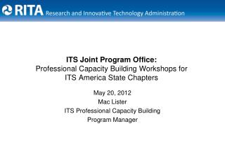 ITS Joint Program Office: Professional Capacity Building Workshops for ITS America State Chapters