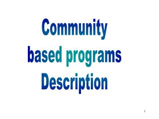 Community based programs Description