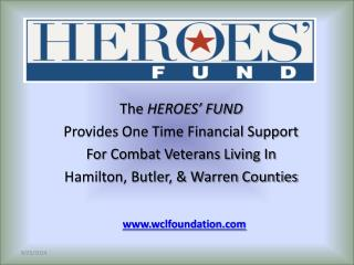 The  HEROES' FUND  Provides One Time Financial Support For Combat Veterans Living In