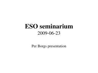 ESO seminarium  2009-06-23
