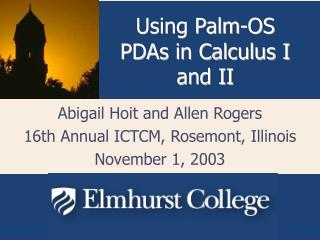 Abigail Hoit and Allen Rogers 16th Annual ICTCM, Rosemont, Illinois November 1, 2003