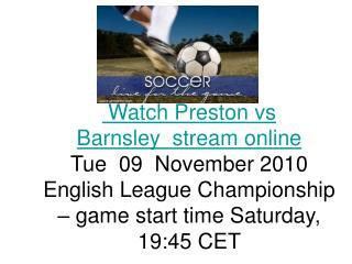 Preston vs Barnsley LIVE ONLINE STREAMING TV