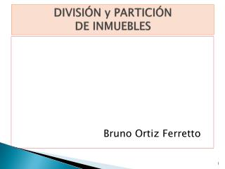 DIVISIÓN y PARTICIÓN  DE INMUEBLES