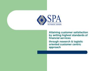 Attaining customer satisfaction by setting highest standards of financial services