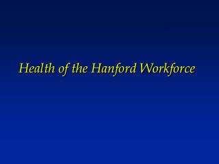 Health of the Hanford Workforce