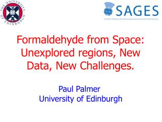 Formaldehyde from Space: Unexplored regions, New Data, New Challenges.