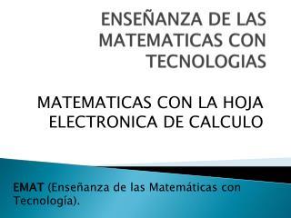 ENSEÑANZA DE LAS MATEMATICAS CON TECNOLOGIAS