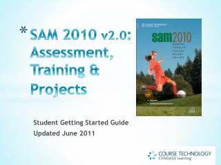 SAM 2010 v2.0: Assessment, Training  Projects