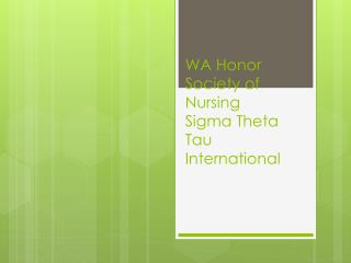 WA  Honor  Society of Nursing Sigma Theta Tau International