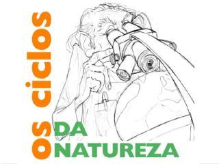 Os ciclos da Natureza