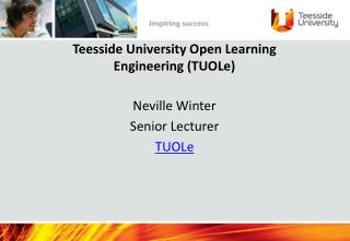 Teesside University Open Learning   Engineering (TUOLe)