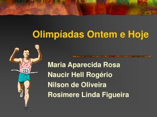 Olimpíadas Ontem e Hoje