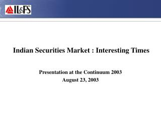 Indian Securities Market : Interesting Times