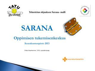 SARANA Oppimisen tukemisenkeskus Seurakuntaopisto 2013 Pirkko Naukkarinen, TATU- projektiohjaaja