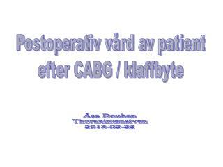 Postoperativ vård av patient efter CABG / klaffbyte