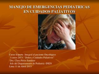 MANEJO DE EMERGENCIAS PEDIATRICAS EN CUIDADOS PALIATIVOS