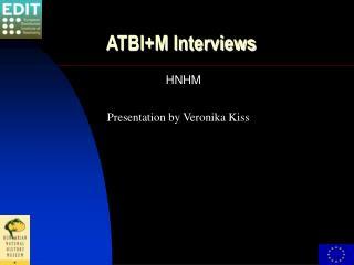 ATBI+M Interviews