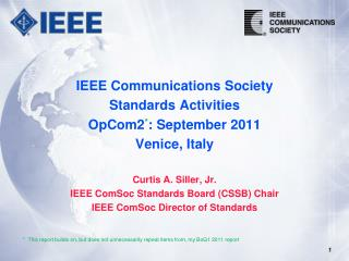 IEEE Communications Society  Standards Activities OpCom2 * : September 2011 Venice, Italy