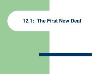 12.1:  The First New Deal