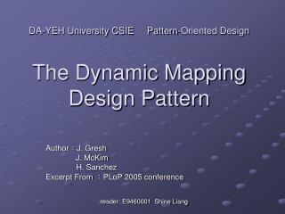 DA-YEH University CSIE     Pattern-Oriented Design The Dynamic Mapping Design Pattern