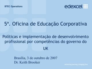 Brasília, 3 de outubro de 2007 Dr. Keith Brooker