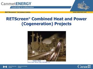 RETScreen  Combined Heat and Power Cogeneration Projects