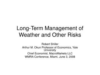 Long-Term Management of Weather and Other Risks