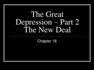 The Great Depression � Part 2 The New Deal
