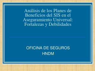 OFICINA DE SEGUROS  HNDM
