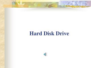 Hard Dis k  Drive