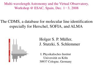 Multi-wavelength Astronomy and the Virtual Observatory, Workshop  @ ESAC, Spain, Dec. 1 ? 3 , 2008