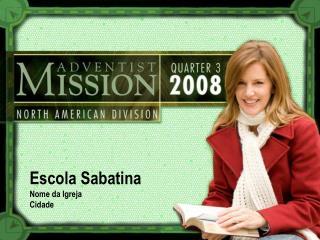 Escola Sabatina Nome da Igreja Cidade