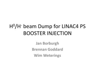 H 0 /H -  beam Dump for LINAC4 PS BOOSTER INJECTION