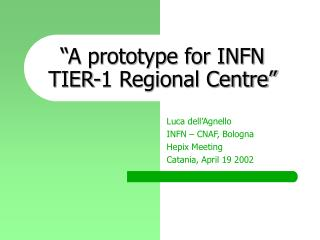 """A prototype for INFN  TIER- 1 Regional Centre"""