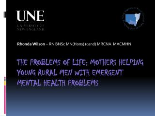 The problems of life: Mothers helping young rural men with emergent mental health problems