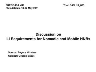 Discussion on  LI Requirements for Nomadic and Mobile HNBs
