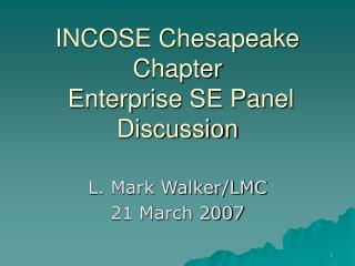 INCOSE Chesapeake Chapter  Enterprise SE Panel Discussion