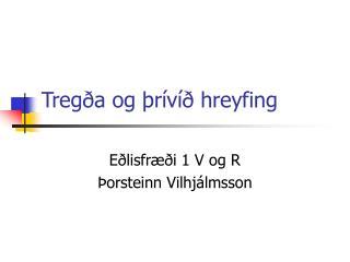 Tregða og þrívíð hreyfing