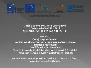 Jméno autora: Mgr. Věra Kocmanová Datum vytvoření: 11.4.2013 Číslo DUMu: VY_12_INOVACE_22_CJ_NP1