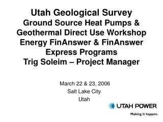 Utah Geological Survey Ground Source Heat Pumps  Geothermal Direct Use Workshop   Energy FinAnswer  FinAnswer Express Pr