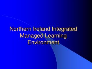 Northern Ireland Integrated Managed Learning Environment