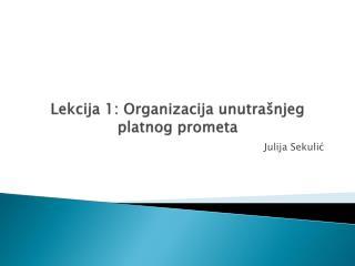 Lekcija 1 : Organizacija unutrašnjeg platnog prometa