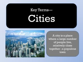 Key Terms— Cities