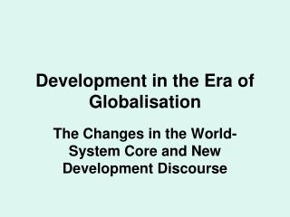 Development in the Era of Globalisation