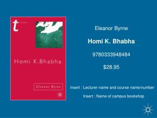 Eleanor Byrne Homi K. Bhabha 9780333948484 $28.95
