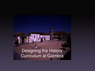 Designing the History Curriculum at Coimbra